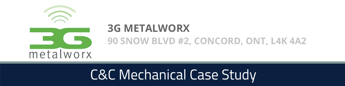 3G MetalWorx - A C&C Mechanical Case Study